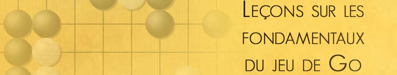 Leçons sur les fondamentaux du jeu de go